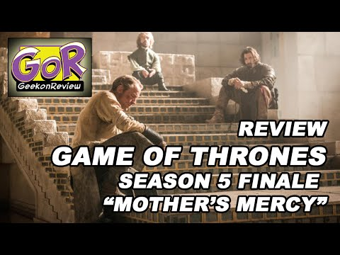 "Review - Game of Thrones S5E10 ""Mother's Mercy"""