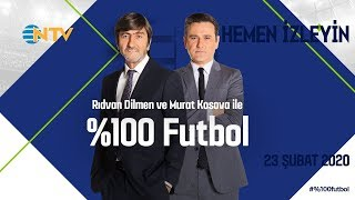 Rıdvan Dilmen ve Murata Kosova ile %100 Futbol | Fenerbahçe - Galatasaray