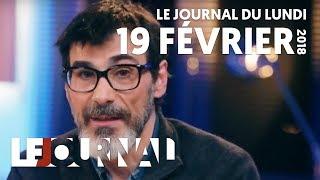 LE JOURNAL - LUNDI 19 FEVRIER 2018