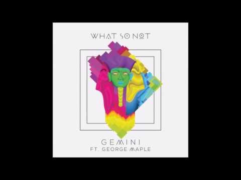 What So Not - Gemini (Full EP)