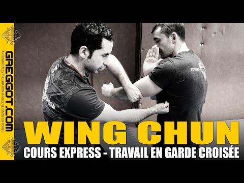 WING CHUN - Cours Express : Travail en garde croisée