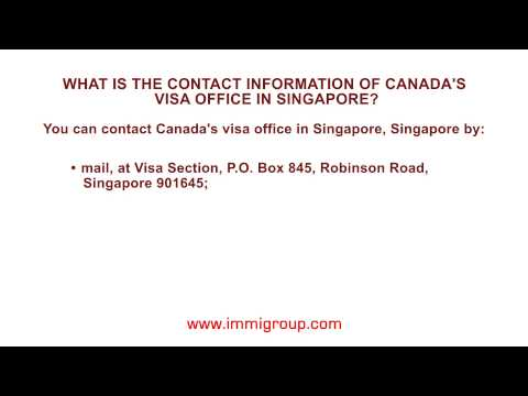 What Is The Contact Information Of Canada's Visa Office In Singapore?
