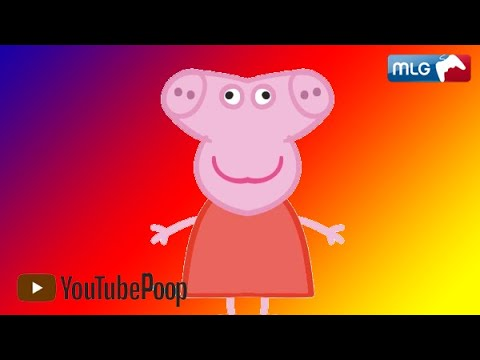 I edited an episode of Peppa Pig because I was doing it before it was cool.