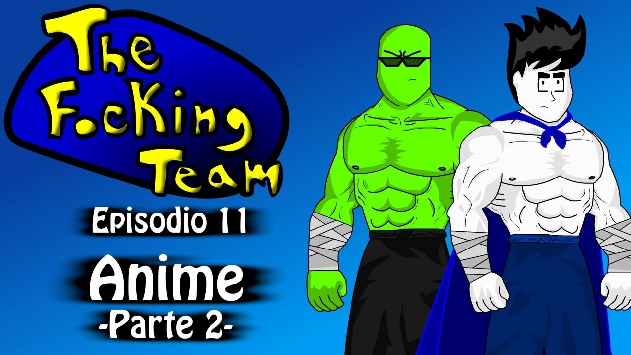 The Focking Team - Anime - Parte 2