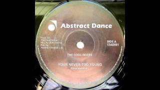 The Cool Notes - Your Never Too Young