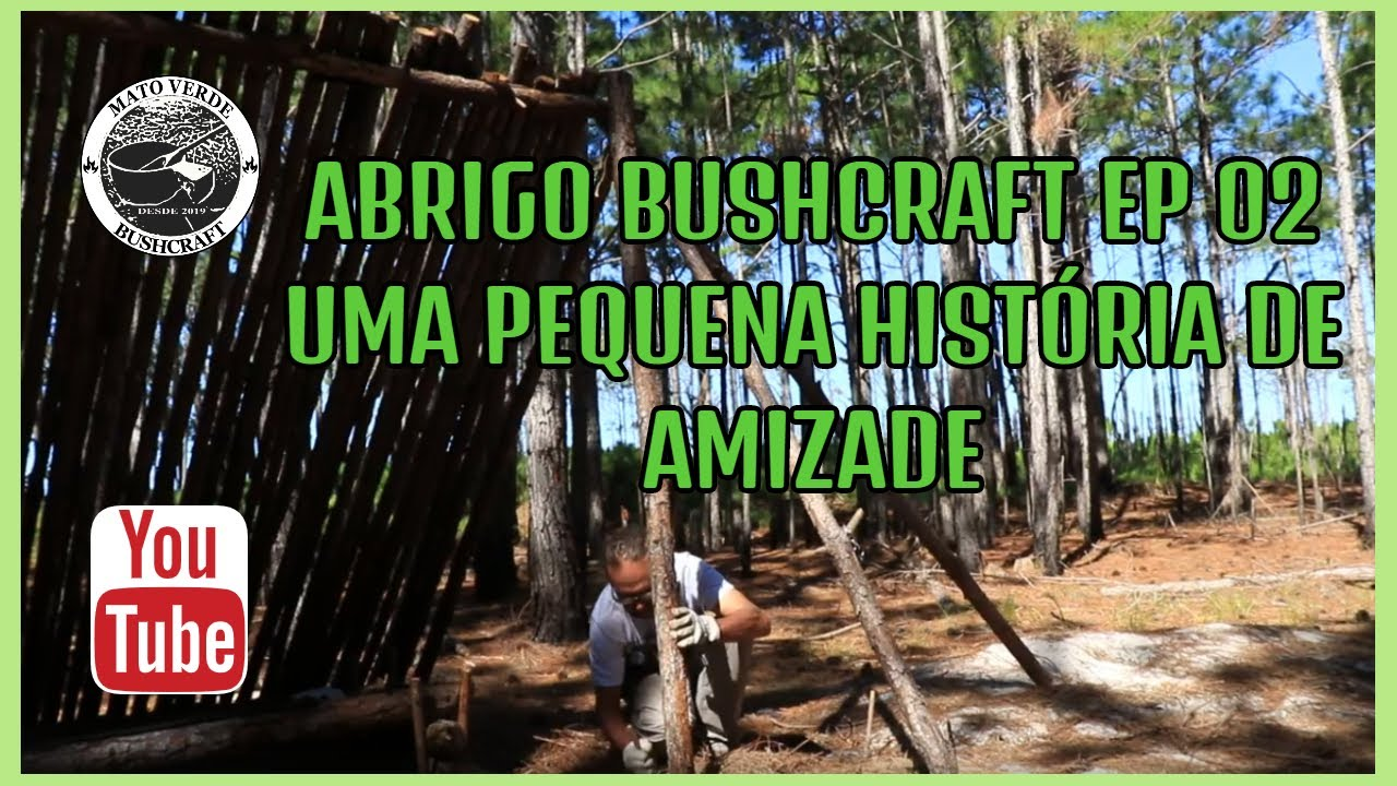 abrigo bushcraft ep 02 uma pequena história de amizade