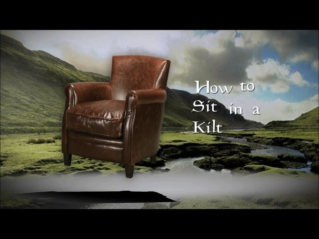 How to Sit in a Kilt