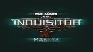 Warhammer 40K Inquisitor Martyr Gameplay Impressions - PURGE THE HERETICUS