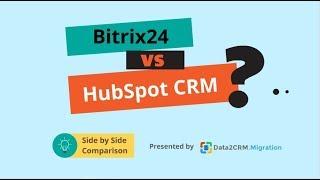 Bitrix24 VS HubSpot CRM Comparison (2018)