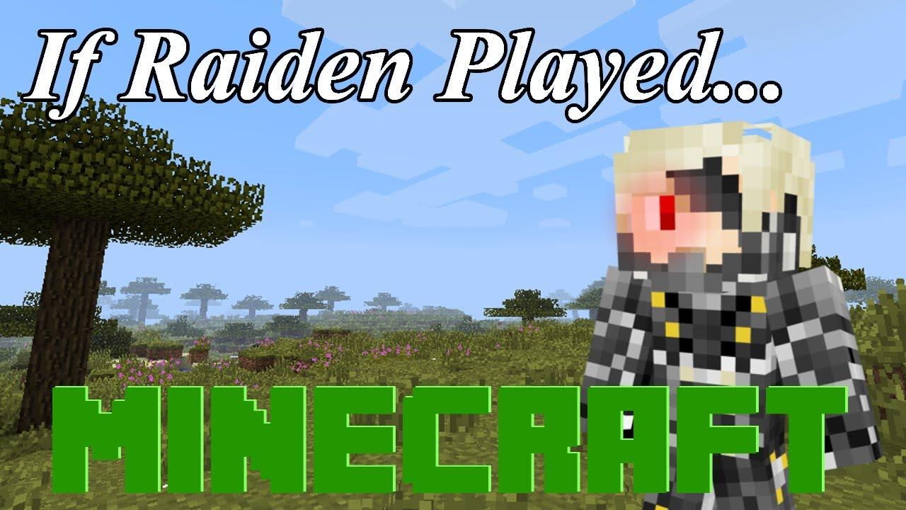 if raiden played minecraft youtube