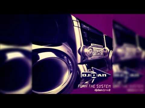 DJ Dan: Funk The System (djdanmix2)