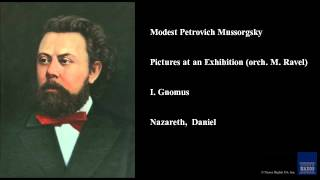 Modest Petrovich Mussorgsky, Pictures at an Exhibition (orch. M. Ravel), I. Gnomus