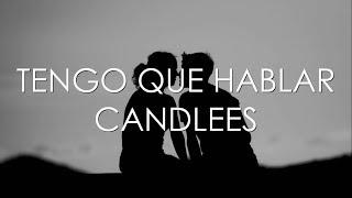 Candlees - Tengo Que Hablar [Letra]