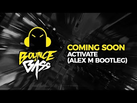 Coming Soon - Activate (Alex M Bootleg)