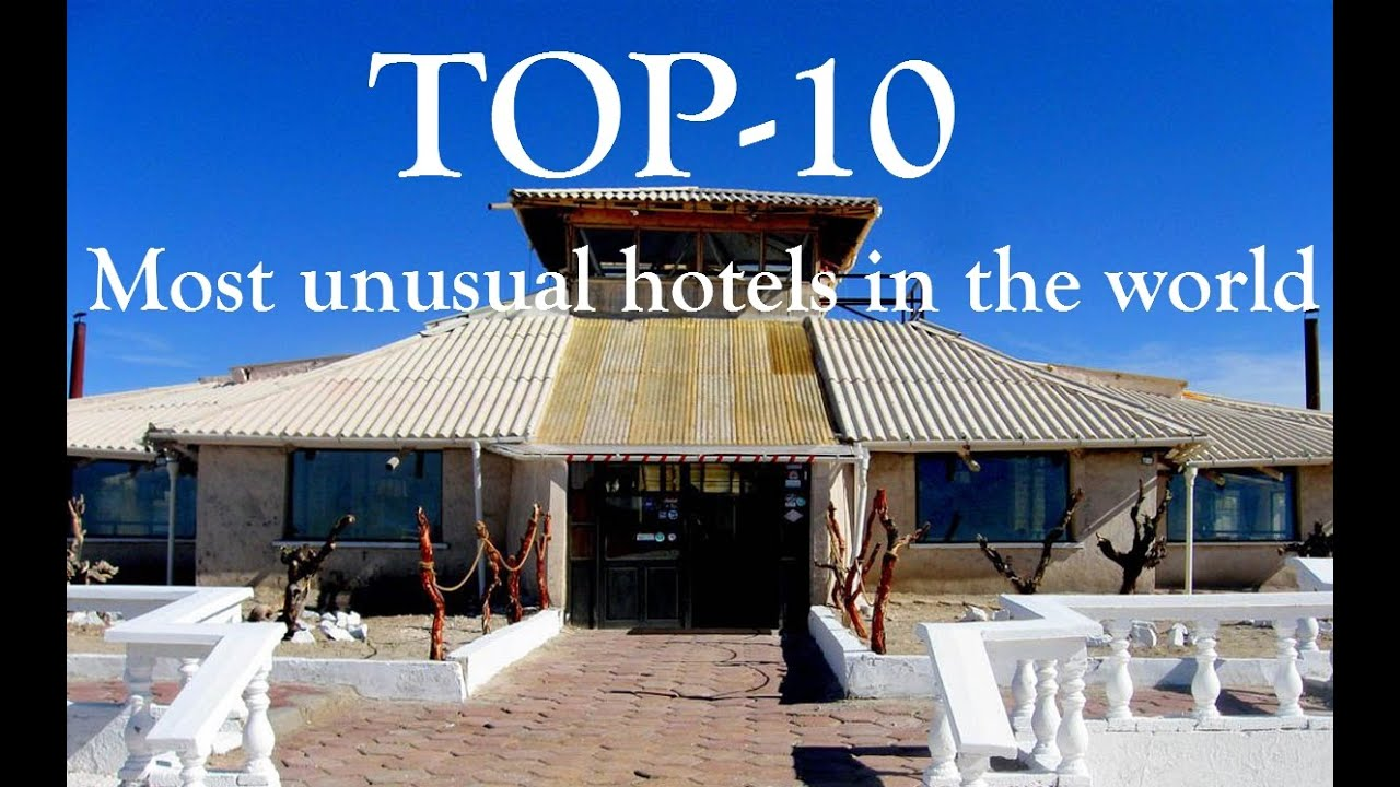 top 10 most unusual hotels in the world youtube