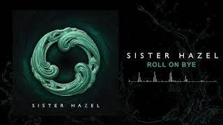 Sister Hazel - Roll on Bye (Official Audio)