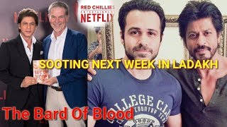 ShahRukh Khan's Netflix original series The Bard Of Blood to star Emraan Hashmi Shooting In Ladakh