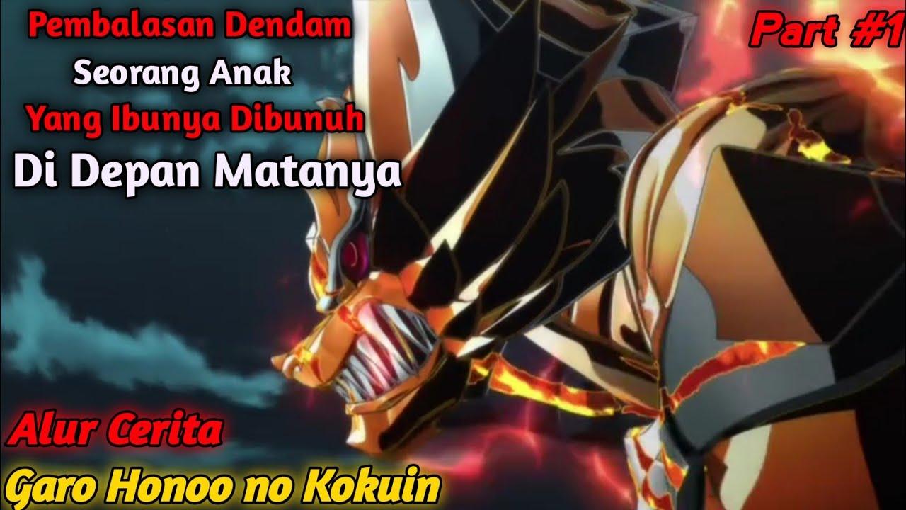 Pembalasan Dendam Seorang Anak Kepada Pembunuh Ibunya | Alur Cerita Anime Garo Honoo no Kokuin