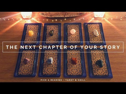 The Next Chapter Of Your Story - Pick A Reading - Tarot & Chill