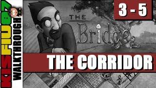 The Bridge Walkthrough - Chapter 3-5: The Corridor (PC HD)