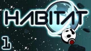 Indie Weekend! - Habitat (Part 1)