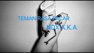Download lagu NDX A.K.A TEMAN RASA PACAR - LIRIK