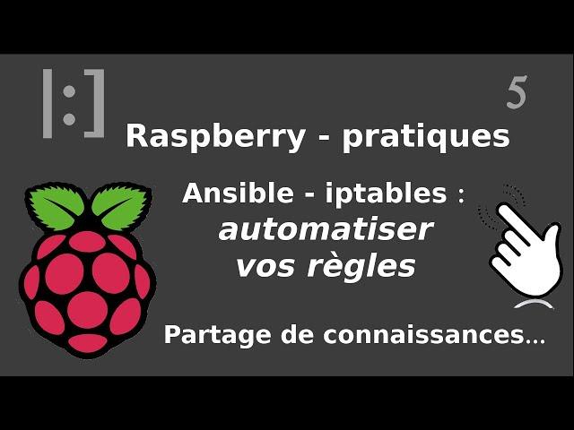 Raspberry Pi - 5. Ansible : règles iptables, déploiement automatique (rebond)