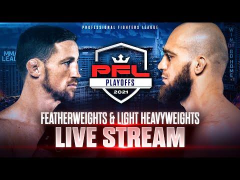 2021 PFL Playoffs: Featherweights &  Light Heavyweights Live Stream