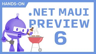 .NET MAUI Preview 6 - What You Need To Know