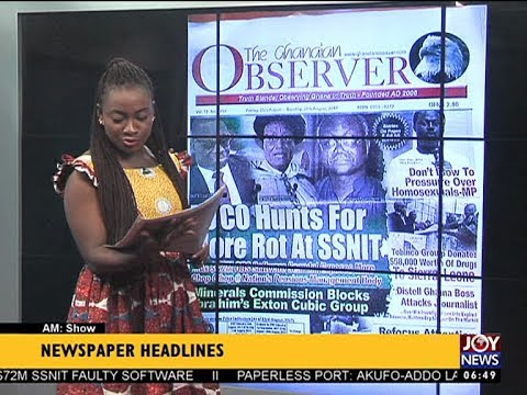 AM Show Newspaper Headlines on JoyNews (25-8-17)