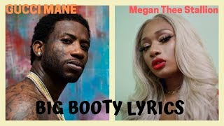 Gucci Mane and Megan Thee Stallion- Big Booty Lyrics