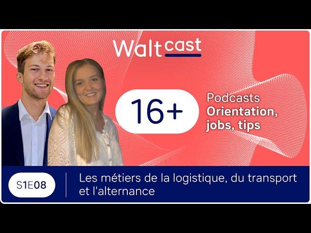thumbnail video WaltCast - Les métiers du transport, de la logistique et l'alternance
