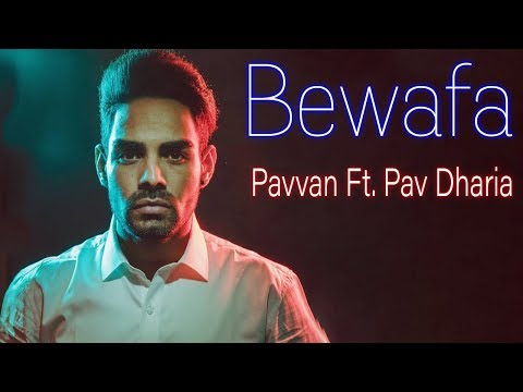 Bewafa (Full Song) - Pavvan Singh | Pav Dharia | New Punjabi Songs 2018