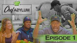 FILLY GIVES CHUNKZ AND NUSH SALMONELLA | CHEFASYLUM | Episode 1