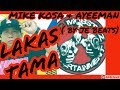 Lakas Tama [ w/ LYRICS ] - MIKE KOSA & AYEEMAN ( ...