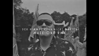 Maze One - Der Himmel kann nicht warten (Morlockk Dilemma Remix)