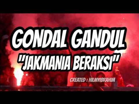 Gondal Gandul - Jakmania Beraksi (LIRIK)