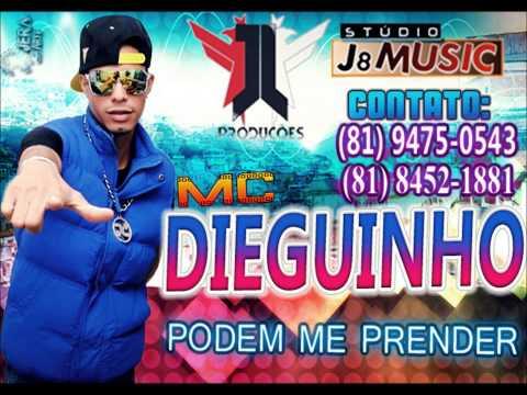 MC DIEGUINHO - PODEM ME PRENDER