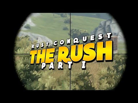 THE RUSH (Rust Conquest) Part 1