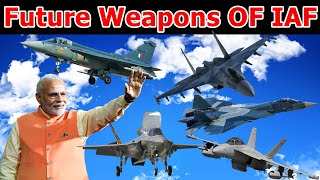 Rafale के बाद कोनसा New Aircraft होगा IAF में शामिल? List Of Future Weapons Of Indian Air Force
