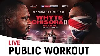 Dillian Whyte vs Dereck Chisora 2 | Live Public Workout with Undercard Fighters | William Hill