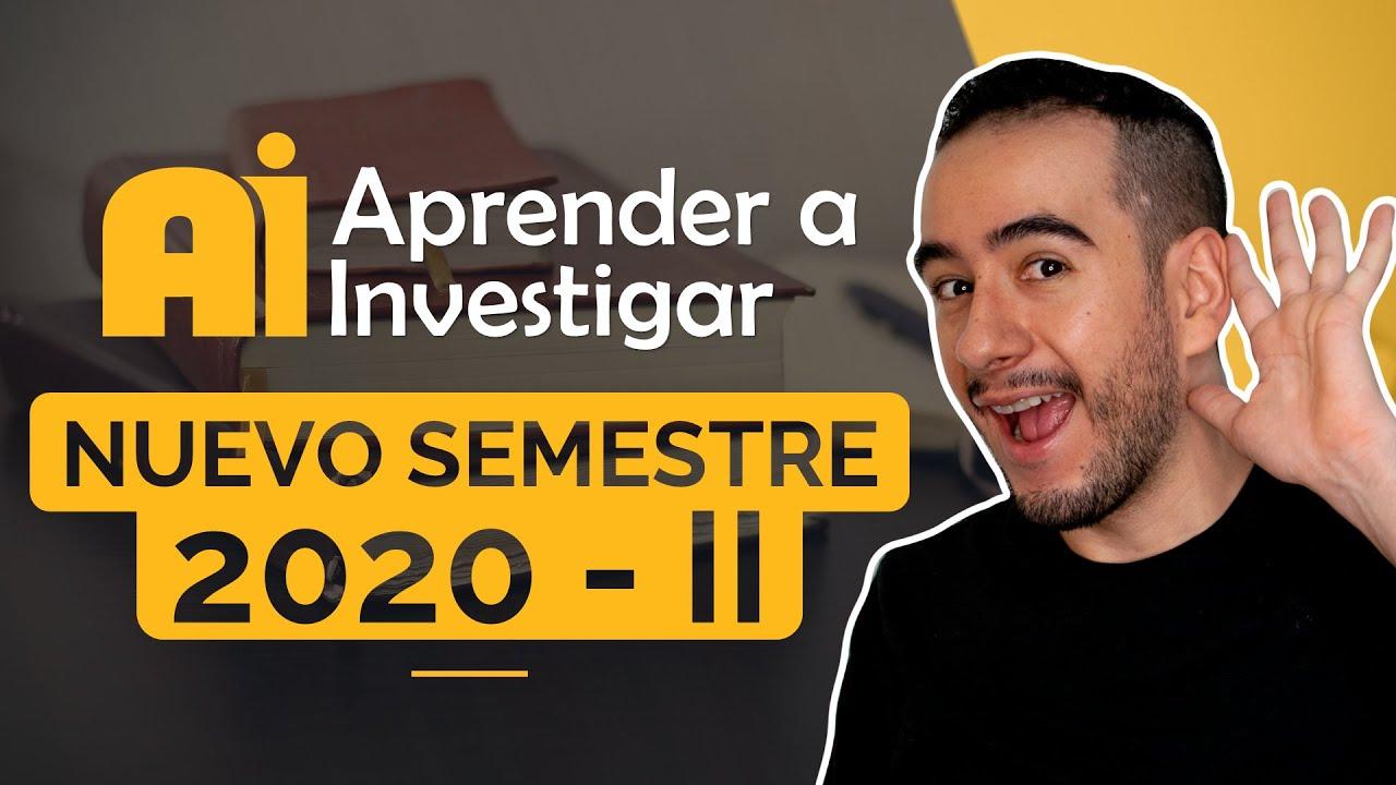 😊👋 Nuevo semestre 2020 - II 👨🏫 Aprender a investigar