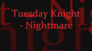 Tuesday Knight - Nightmare with lyrics