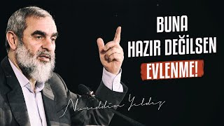 BUNA HAZIR DEĞİLSEN EVLENME! | Nureddin Yıldız