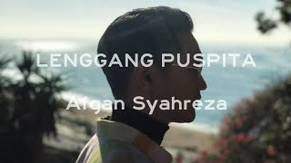 Lenggang Puspita - Afgan Syahreza ( lyrics video)