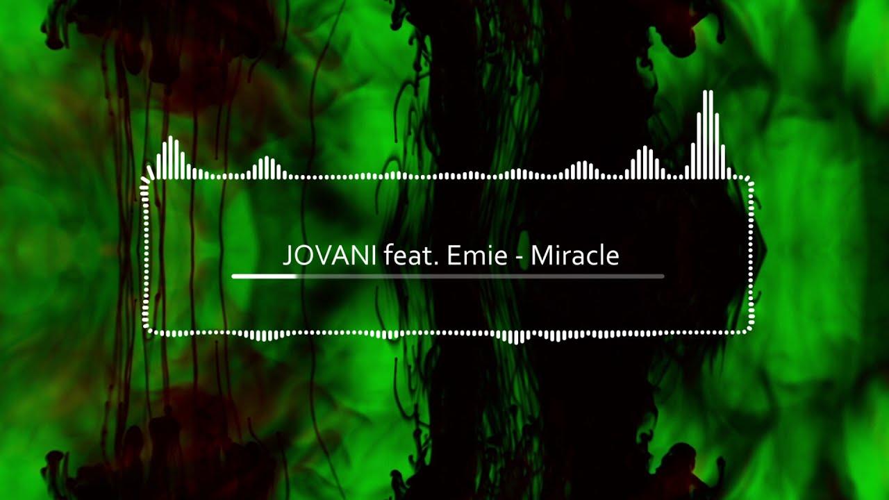 Jovani feat. Emie - Miracle