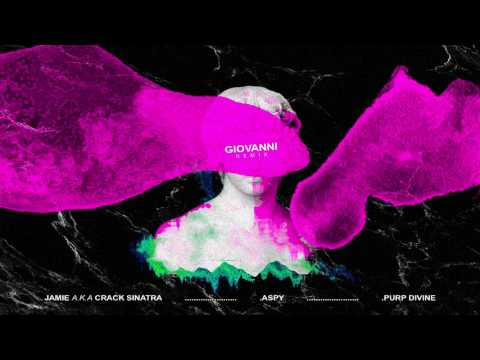 Jamie a.k.a Crack Sinatra x Aspy x PURP Divine - Giovanni (remix)