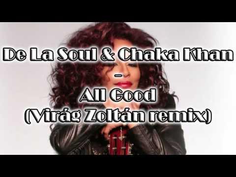 De La Soul & Chaka Khan - All Good (Virág Zoltán remix)