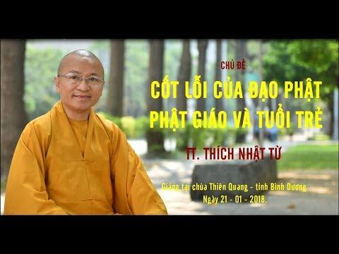 Cốt lõi của Đạo Phật - Phật giáo và tuổi trẻ - TT. Thích Nhật Từ