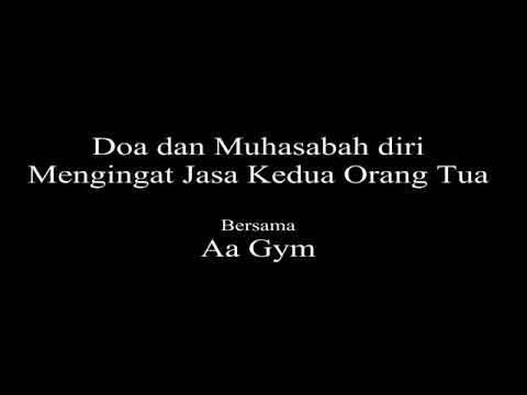 Aa gym.. Doa dan muhasabah diri mengingat jasa orang tua kita